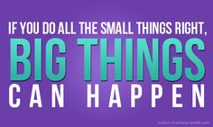 Make Big Things Happen!