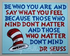 Dr Seuss Quotes Be Who You Are And Say What You Feel Dr. seuss quote