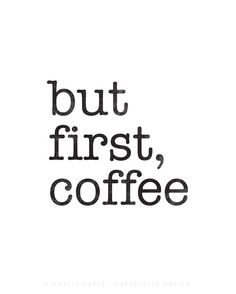 But first coffee. Coffee print Black and white by LatteDesign