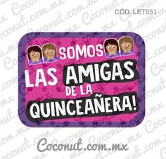 """Letrero para fiestas """"Somos las amigas de la quinceañera!"""""""