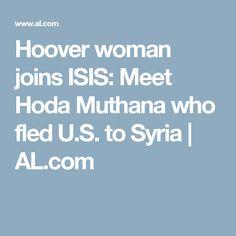Hoover woman joins ISIS: Meet Hoda Muthana who fled U.S. to Syria   AL.com