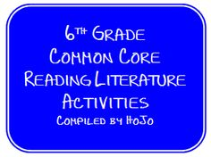 HoJos Teaching Adventures: Finally! 6th Grade Common Core Reading Literature FREEBIES! And an Award Nomination!