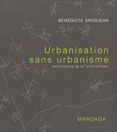 """Amazon.fr - Urbanisation sans urbanisme : Une histoire de la """"ville diffuse"""" - Bernardo Secchi, Bénédicte Grosjean - Livres"""