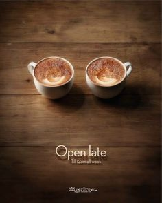 """""""Oliver Brown Cafe: Open Late"""" Cups look like half-closed eyes relates to message of being open late/extended hours. Creative way to make a simple message more memorable, gives the ad and the company some personality"""