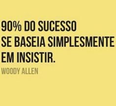 90 % do sucesso Mais