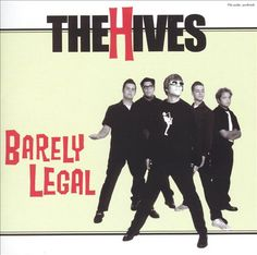 Barely Legal - The Hives | Songs, Reviews, Credits, Awards | AllMusic