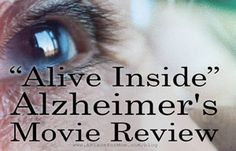 """""""Alive Inside"""" Alzheimer's Movie Review, a fabulous, moving testimony to the power of music and its role in memory care. A must see when it comes your way. See movie website for touring/release schedule."""