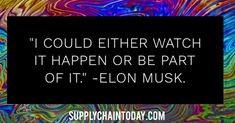 Elon Musk Quotes - Elon Musk Quotes, Create A Company, Intelligence Quotes, Find Quotes, Just Believe, Supply Chain, Artificial Intelligence, Business Quotes, Things To Think About