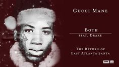 Gucci Mane Both feat. Drake [Official Audio] - YouTube