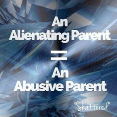 Parental Alienation- Why do people not realize when they use their children as a game piece in their ugly games they damage them for life?