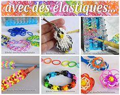 création avec des élastiques, pour changer des bracelets!