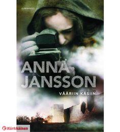 Anna Jansson: Vääriin käsiin Literature, Pdf, Facts, Reading, Books, Movies, Movie Posters, Fictional Characters, Anna