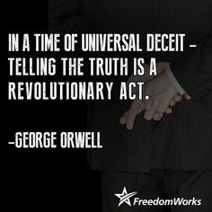 The Truth Hurts.But it Will set you Free. Liberty Quotes, Ring True, My Philosophy, George Orwell, Real Hero, Freedom Of Speech, Truth Hurts, Deceit, Founding Fathers