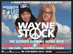 """15 March 2013 - Wayne Stock at Prince Charles Theatre """"We're finally bringing this epic WAYNE'S WORLD double-feature to the big-screen, with a hosted pre-show featuring head-banging & fancy dress competitions, quote-offs and other fun & games to keep the party going until 2am."""""""