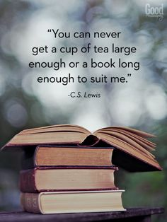 quotes about reading books, love book quotes, famous book quotes, cs Tea And Books, I Love Books, Good Books, Books To Read, Tea Quotes, Quotes For Book Lovers, Quotes Quotes, Good Book Quotes, Quotes About Tea