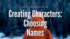 Creating Characters: Choosing Names
