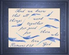 cross stitch Bible Verses in an 8 x 10 inch size that does not require custom framing, stitch a gift of inspiration and encouragement Crewel Embroidery, Cross Stitch Embroidery, Embroidery Patterns, Cross Stitch Charts, Cross Stitch Designs, Cross Stitch Patterns, Bible Quotes, Bible Verses, Romans 8 28
