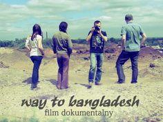 Way to Bangladesh - film o podróży do pierwotnych plemion . Projekt dowodzi, że polak potrafi! Finansowanie społecznościowe! #crowdfunding #crowdfundingpl