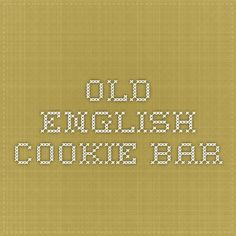 OLD ENGLISH COOKIE BAR