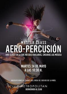 Master Class Aero-Percusión en Metropolitan  Galileo  Una clase en la que no solo bailarás sino que crearas las música  Con Música en Directo  Martes 24 de Mayo a las 18:30 h.  Impartida por: Nieves Cano  Inscripciones a través del área de socios de la web.