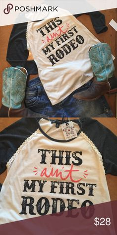 2946ff38644 This Ain t My First Rodeo Tee • Super cute 3 4 sleeve