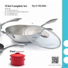 TChef Complete Set Terdiri Dari :  A. 1pc Sauce Pan 2.4 L B. 1pc Fry Pan 24 cm without Glass Cover C. 1pc Casserole 5.7 L D. 1pc Work Pan 30 cm