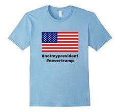 Men's American Flag Hash Tag T-Shirt #notmypresident #nev...