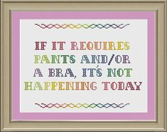 If it requires pants and/or a bra: funny cross-stitch pattern on Etsy