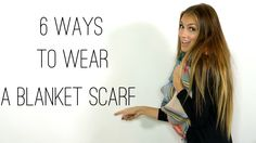 6 Ways to Wear a Blanket Scarf/ How to Style Oversized Scarf #HelloGorgeous