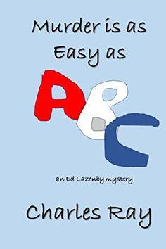 Murder is as Easy as ABC: an Ed Lazenby mystery (Ed Lazen... https://www.amazon.com/dp/B075C3SRCD/ref=cm_sw_r_pi_dp_U_x_JHiVAbB61WZP1
