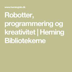 Robotter, programmering og kreativitet   Herning Bibliotekerne