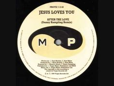 Jesus Loves You - After The Love Has Gone