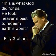 Happy birthday in the presence of your Lord and Savior Reverend Billy Graham. (I figure from Feb to Nov was 9 months in the womb, so he was blessed with 100 years! Religious Quotes, Spiritual Quotes, Bible Verses Quotes, Wisdom Quotes, Scriptures, Godly Quotes, Quotes Quotes, Billy Graham Quotes, Christen