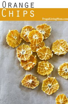 Orange Chips,  I love this idea.  She used a food dehydrator, but it looks like you could do it in the oven on about 100 degrees.