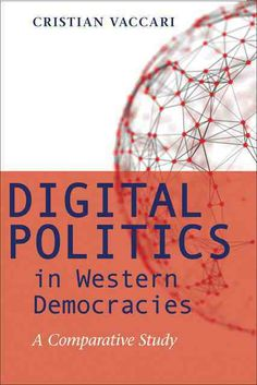 Vaccari, Cristian. Digital politics in Western democracies. John Hopkins University Press, 2013.