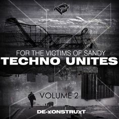 Out now on Beatport!  De-Konstrukt - Techno Unites 'Victims of Sandy' Volume II   download your copy here: http://www.beatport.com/release/techno-unites-victims-of-sandy-volume-ii/1030281    Featuring: Erphun, Andres Gil, Dezzet, Mike Väth, Fusky, Repressor, Dolgener, Sutter Cane, Lazy M, Sync Therapy, Simo Lorenz, Nihil Young, Rusk, Antoni Bios, Spektre, Christian Cambas, Derek Marin, Xpansul, Imek, Damir Pushkar, Dub Way Release Date: 18/02/2013    For the inaugural release of the New Yo