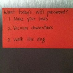 Want today's wifi password? Do some chores! - Good think'n mom!