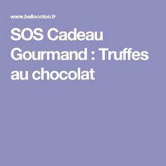 SOS Cadeau Gourmand : Truffes au chocolat