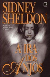 A Ira dos Anjos Sidney Sheldon - 478 páginas