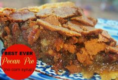 {BEST EVER} Pecan Pie - at least in my opinion! The secret?  It's made with butter & NOT corn syrup!  Butter really does make everything better ;)