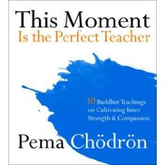 This Moment is the Perfect Teacher (audiobook) by Pema Chodron
