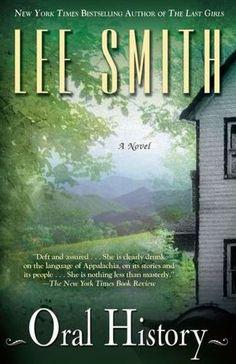 "APPALACHIAN AUTHOR/SETTING: ""Oral History"" by Lee Smith, Southwest VA native."