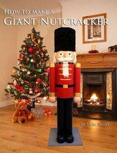 How to make a Giant Nutcracker: Joelle Meijer Gingerbread Christmas Decor, Front Door Christmas Decorations, Christmas Yard, Easy Christmas Crafts, Christmas Projects, Christmas Holidays, Christmas Ornaments, Nutcracker Christmas Decorations, Nutcracker Crafts