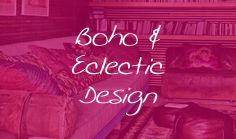Boho & Eclectic Design #interiordesign #design #decor