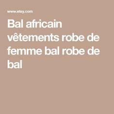 Bal africain vêtements robe de femme bal robe de bal