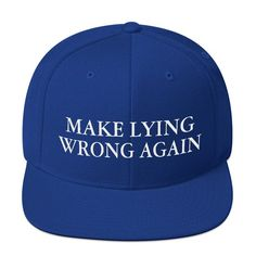 Make Lying Wrong Again Embroidered Snapback Hat Funny Maga Anti Trump Meme, America Funny, Protest Signs, Snapback Hats, Vmin, Funny Memes, Funny Sarcasm, 9gag Funny, Presidents