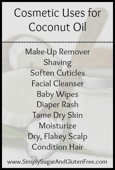 Cosmetic Uses for Coconut Oil on SimplySugarAndGlutenFree.com