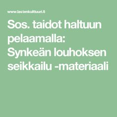 Sos. taidot haltuun pelaamalla: Synkeän louhoksen seikkailu -materiaali Drama Class, Character Education, Early Childhood Education, Occupational Therapy, Social Skills, Self Esteem, Mindfulness, Classroom, Teacher