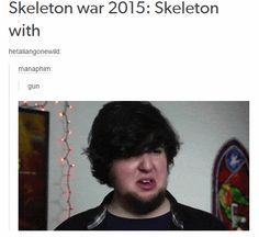 Yes, Ms. Skeleton, shoot JonTron... Funny Jokes, Hilarious, Spooky Scary, Stuff And Thangs, Funny Tumblr Posts, Funny Stories, Skeletons, Jontron Memes, Dankest Memes