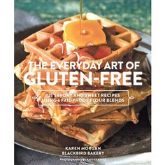 Cook More With These Easy and Healthy Tips: Eat Gluten-Free Treats—They're Lower in Fat | The Source: The Everyday Art of Gluten-Free by Karen Morgan